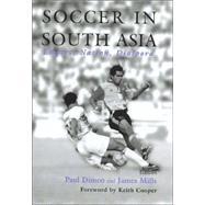 Soccer in South Asia: Empire, Nation, Diaspora