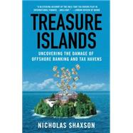 Treasure Islands : Uncovering the Damage of Offshore Banking..., 9780230341722