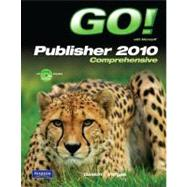 GO! with Microsoft Publisher 2010 Comprehensive,9780132791724