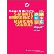 Rosen and Barkin's 5-Minute Emergency Medicine Consult, 9780781771726
