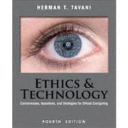 Ethics and Technology : Controversies, Questions, and Strategies for Ethical Computing,9781118281727