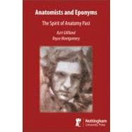 Anatomists and Eponyms : An Illustrated History of Anatomy, 9781904761730  