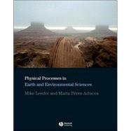 Physical Processes in Earth And Environmental Sciences, 9781405101738