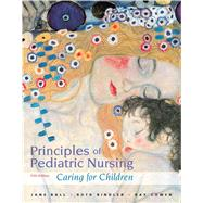 Principles of Pediatric Nursing : Caring for Children
