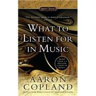 What to Listen for in Music, 9780451531766  