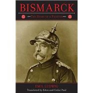 Bismarck : The Story of a Fighter,9781620871768