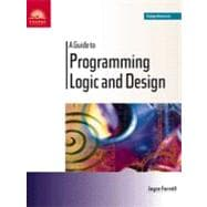 A Guide to Programming Logic and Design: Comprehensive,9780760011775