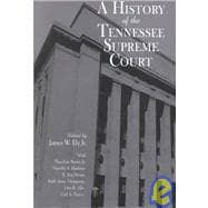 A History of the Tennessee Supreme Court by Ely, James W.