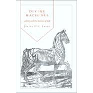 Divine Machines : Leibniz and the Sciences of Life, 9780691141787  
