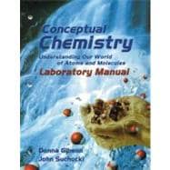 Conceptual Chemistry : Understanding Our World of Atoms and Molecules Laboratory Manual,9780805331790
