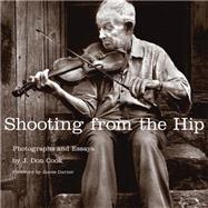 Shooting from the Hip : Photographs and Essays, 9780806141800