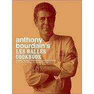 Anthony Bourdain's les Halles Cookbook : Strategies, Recipes, and Techniques of Classic Bistro Cooking,9781582341804