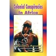 Colonial Conspiracies in Africa, 9781441511812  
