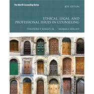Ethical, Legal, and Professional Issues in Counseling, 4/e