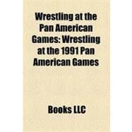 Wrestling at the Pan American Games : Wrestling at the 1991 ..., 9781156301821  