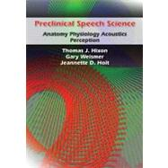 Preclinical Speech Science : Anatomy, Physiology, Acoustics,..., 9781597561822