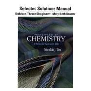 Selected Solution Manual for Principles of Chemistry A Molecular Approach,9780321751836