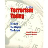 Terrorism Today : The Past, the Players, the Future,9780131961838