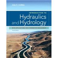 Introduction to Hydraulics and Hydrology : With Applications for Stormwater Management,9781133691839