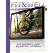 Fit &amp; Well Brief Edition: Core Concepts and Labs in Physical Fitness and Wellness Loose Leaf Edition
