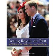 Young Royals on Tour : William and Catherine in Canada,9781459701861