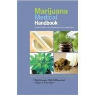 Marijuana Medical Handbook : Practical Guide to Therapeutic Uses of Marijuana,9780932551863
