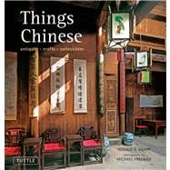 Things Chinese : Antiques, Crafts, Collectibles