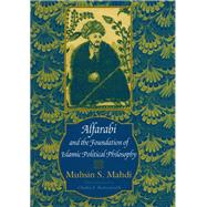 Alfarabi and the Foundation of Islamic Political Philosophy, 9780226501871  