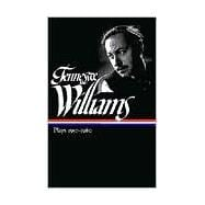 Tennessee Williams: Plays 1957-1980
