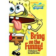 Bring on the Funny! : A Collection of SpongeBob Jokes, 9781442401877  