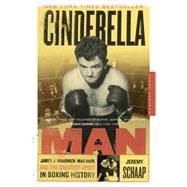 Cinderella Man : James J. Braddock, Max Baer, and the Greatest Upset in Boxing History,9780618711901