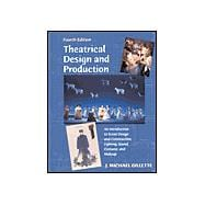 Theatrical Design and Production : An Introduction to Scene Design and Construction, Lighting, Sound, Costume, and Makeup,9780767411912