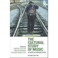The Cultural Study of Music: A Critical Introduction,9780415881913