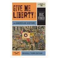 Give Me Liberty!: An American History (Seagull Third Edition) (Vol. 2),9780393911916
