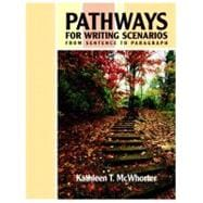 Pathways for Writing Scenarios: From Sentence to Paragraph (with MyWritingLab)