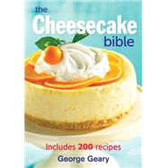 The Cheesecake Bible: Includes 200 Recipes, 9780778801924  