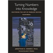 Turning Numbers into Knowledge : Mastering the Art of Proble..., 9780970601926