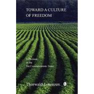 Toward a Culture of Freedom: Reflections on the Ten Commandm..., 9780718891930  