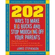 202 Ways to Make Big Bucks and Stop Mooching Off Your Parent..., 9781932531930