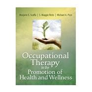 Occupational Therapy in the Promotion of Health And Wellness,9780803611931