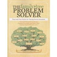 The Family Tree Problem Solver: Tried and True Tactics for T..., 9781440311932  