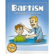 Baptism : A Bible Study Wordbook for Kids, 9781600661945  