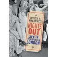 Nights Out : Life in Cosmopolitan London,9780300151947