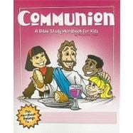 Communion : A Bible Study Wordbook for Kids, 9781600661952  