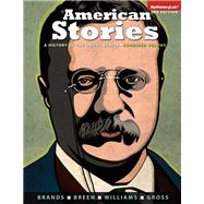 American Stories A History of the United States, Combined Volume with NEW MyHistoryLab  -- Access Card Package