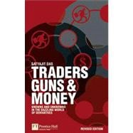 Traders, Guns and Money Knowns and unknowns in the dazzling ..., 9780273731962  