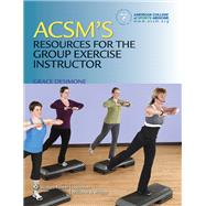 ACSM's Resources for the Group Exercise Instructor,9781608311965