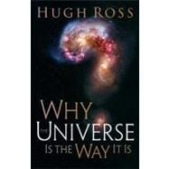 Why the Universe Is the Way It Is, 9780801071966  