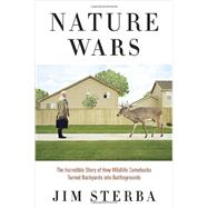 Nature Wars : The Incredible Story of How Wildlife Comebacks..., 9780307341969