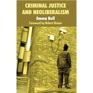 Criminal Justice and Neoliberalism, 9780230251977  